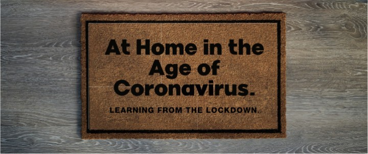 At home in the age of Coronavirus.